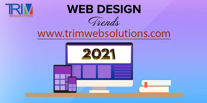 web-design-trends-for-2021-trimwebsolutions