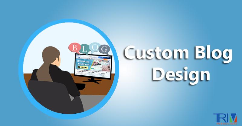 Custom Blog Design and Development Services